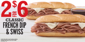 Arby's 2 for $6 Classic French Dip & Swiss