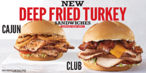 Arby's New Deep Fried Turkey Sandwiches> Club, Cajun & Gobbler