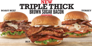 July 2017> Arby's New Triple Thick Brown Sugar Bacon Sandwiches